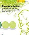 Buenas prácticas en gestión del estrés y de los riesgos psicosociales en el trabajo. INSHT.