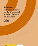Informe sobre el estado de la seguridad y salud laboral en España 2015 del INSHT.