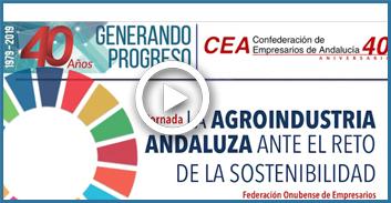 CEA40Aniv: La Agroindustria Andaluza Ante el Reto de la Sostinibilidad Ambiental, Económica y Social