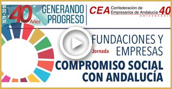 CEA 40 Aniversario: Fundaciones y Empresa. Compromiso Social con Andalucía.