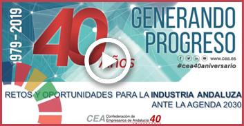 CEA 40 Aniversario: Retos y Oportunidades para la Industria Andaluza Ante la Agenda 2030